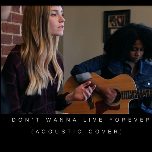 I Don't Wanna Live Forever von Jaclyn Davies