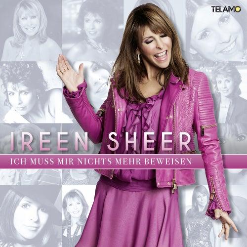 Ich muss mir nichts mehr beweisen by Ireen Sheer