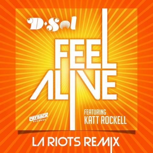 Feel Alive (feat. Katt Rockell) (LA Riots Remix) von D'sol