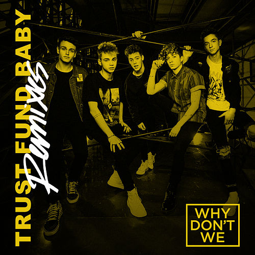 Trust Fund Baby (Remixes) von Why Don't We