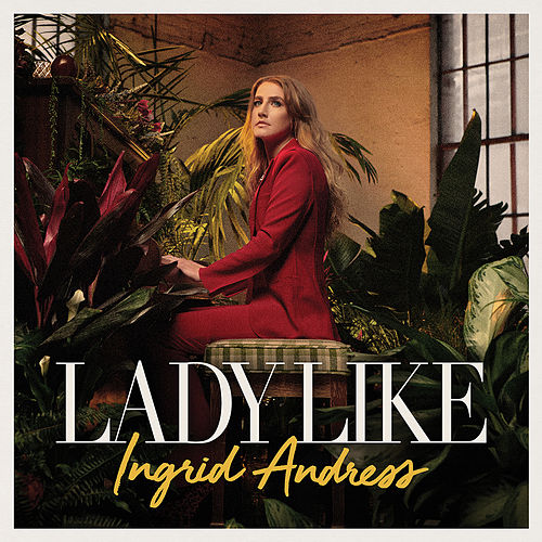 Lady Like by Ingrid Andress