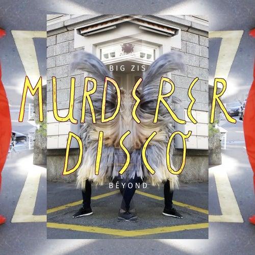 Murderer Disco by Big Zis