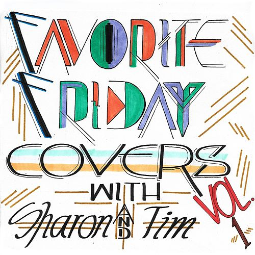 Favorite Friday Covers, Vol. 1 by Sharon and Tim