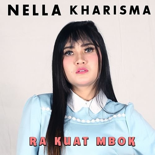 Ra Kuat Mbok by Nella Kharisma