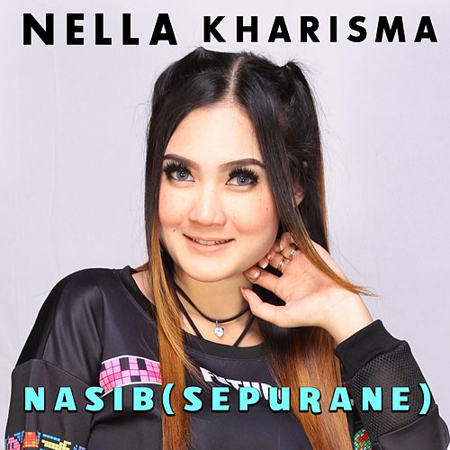 Nasib (Sepurane) by Nella Kharisma