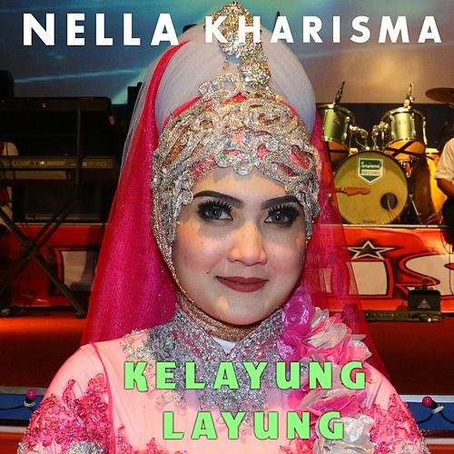 Kelayung Layung by Nella Kharisma