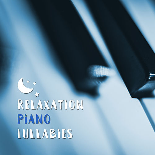 Relaxation Piano Lullabies de Smart Baby Lullaby