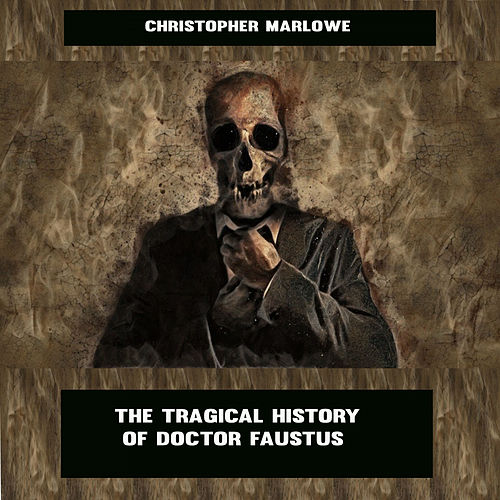 Christopher Marlowe:The Tragical History of Doctor Faustus (YonaBooks) de Various