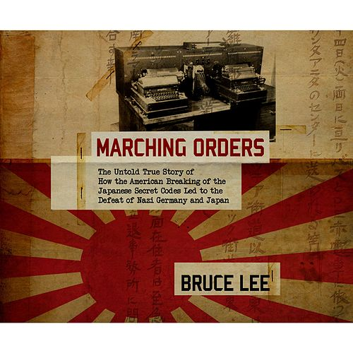 Marching Orders (Unabridged) by Bruce Lee