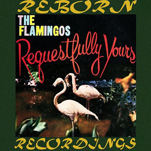 Requestfully Yours (HD Remastered) de The Flamingos