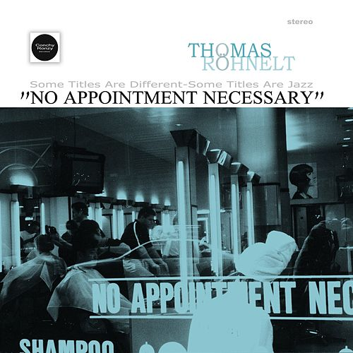 No Appointment Necessary by Thomas Röhnelt