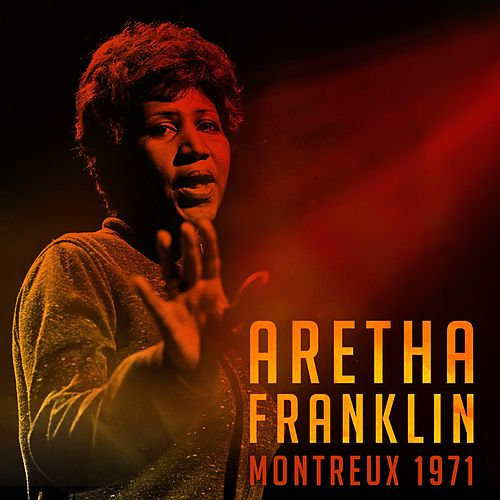 Montreux 1971 by Aretha Franklin