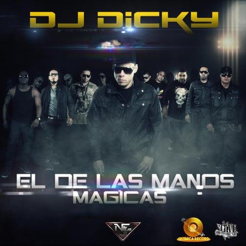 El De las manos Magicas de DJ Dicky
