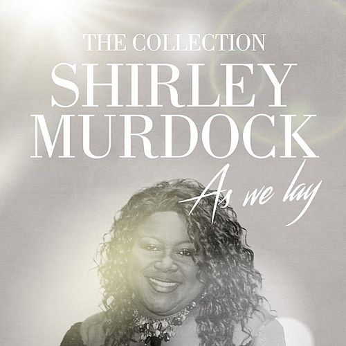 As We Lay: The Collection by Shirley Murdock