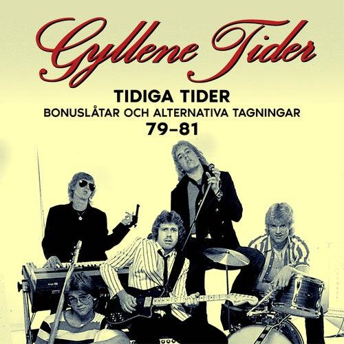 Tidiga Tider: Bonuslåtar och alternativa versioner 79-81 von Gyllene Tider