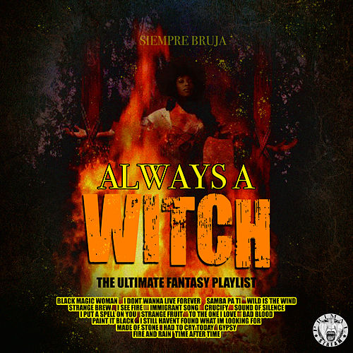 Always A Witch - The Ultimate Fantasy Playlist by Various Artists