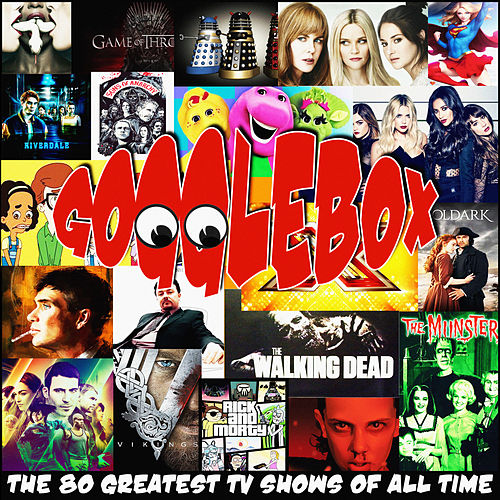 Gogglebox - The 80 Greatest TV Shows Of All Time von TV Themes