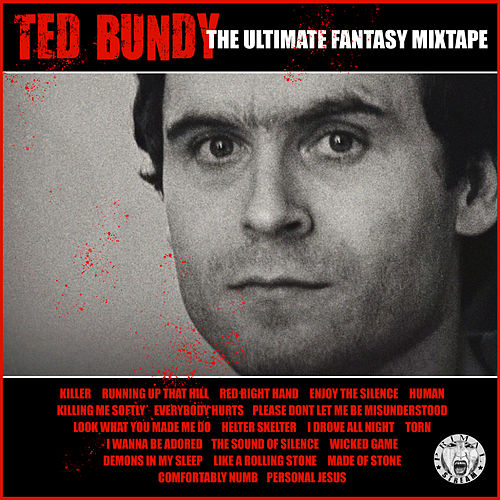 Ted Bundy - The Ultimate Fantasy Mixtape by Various Artists