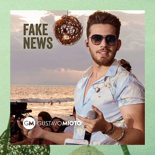 Fake News (Ao Vivo) de Gustavo Mioto
