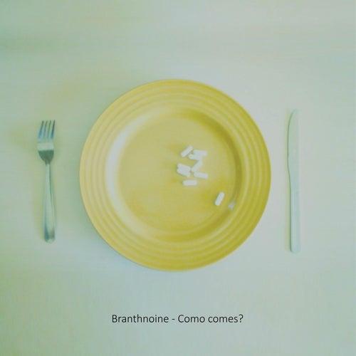 Como Comes? von Branthnoine