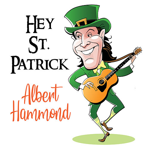 Hey St. Patrick by Albert Hammond