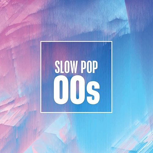 Slow Pop 00s by Various Artists