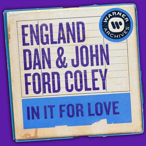 In It for Love de England Dan & John Ford Coley