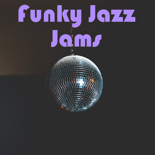 Funky Jazz Jams by Various Artists
