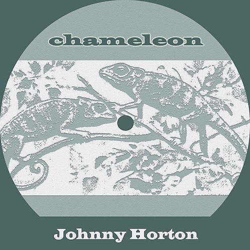 Chameleon by Johnny Horton
