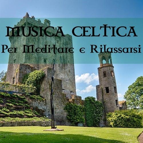 Musica Celtica Per Meditare e Rilassarsi by Celtic Dream