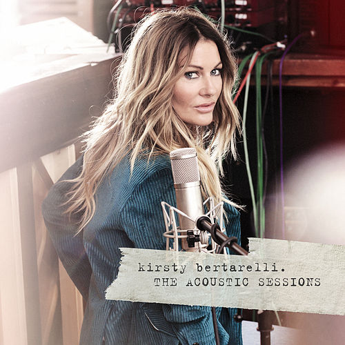 The Acoustic Sessions by Kirsty Bertarelli