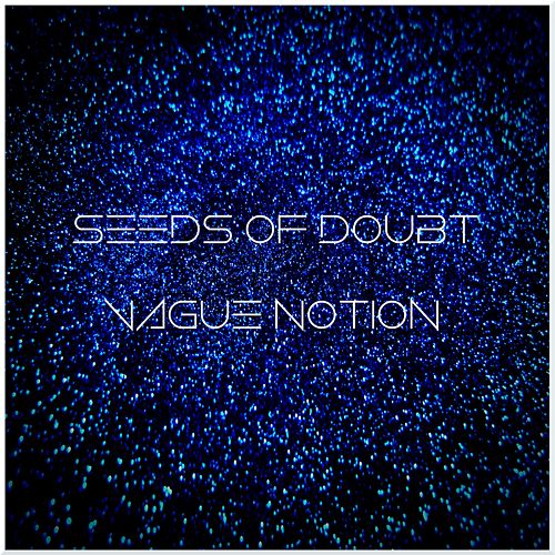 Seeds of Doubt by Vague Notion