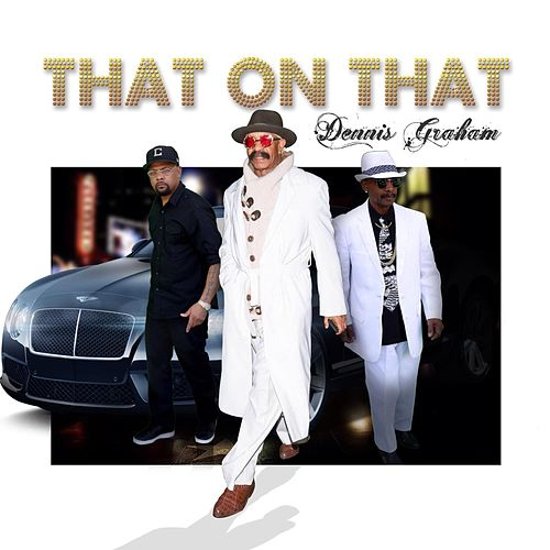 That on That by Dennis Graham