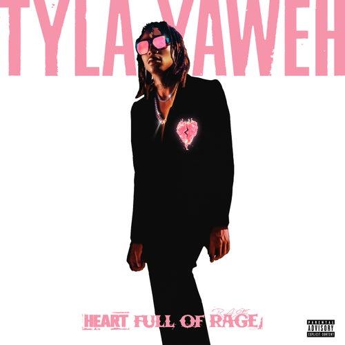 Heart Full of Rage von Tyla Yaweh