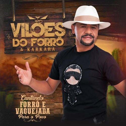 Cantando Forró e Vaquejada para o Povo von Vilões do Forró e Karkará