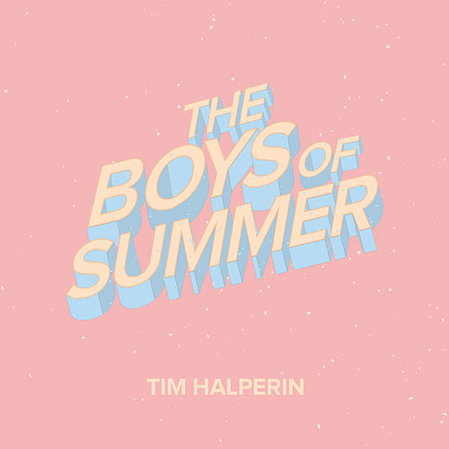 The Boys of Summer by Tim Halperin