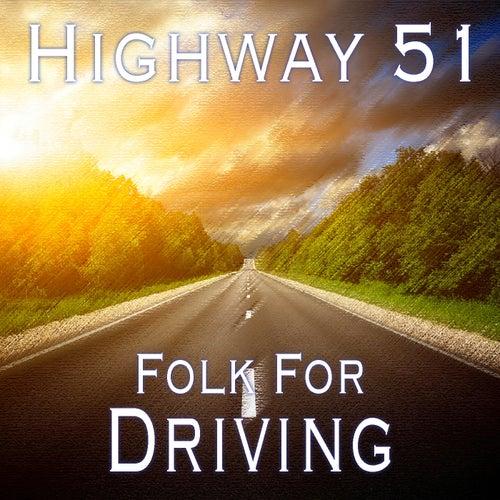 Highway 51 Folk For Driving de Various Artists
