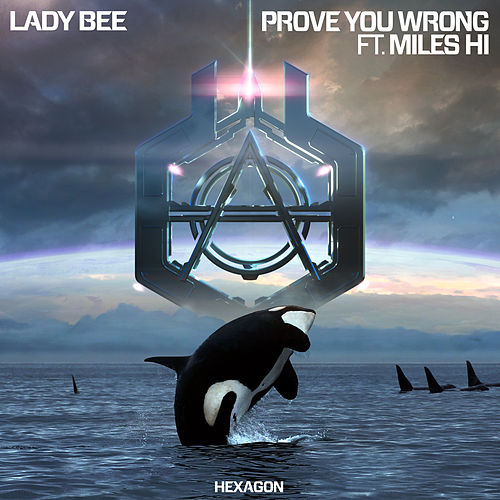 Prove You Wrong von Lady Bee