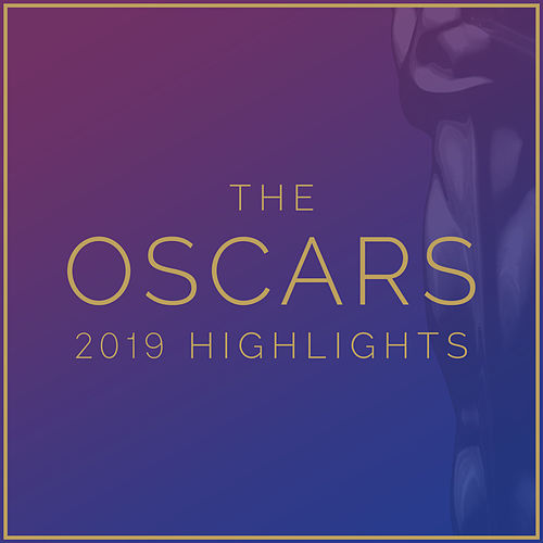 The Oscars 2019 Highlights by Various Artists