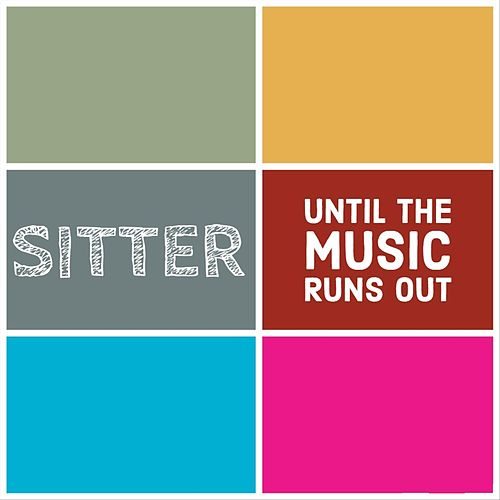 Until the Music Runs Out von Sitter