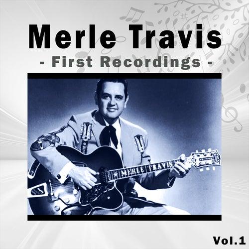 Merle Travis / First Recordings, Vol. 1 von Merle Travis