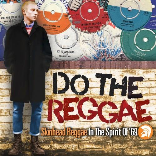 Do the Reggae: Skinhead Reggae in the Spirit of '69 de Various Artists