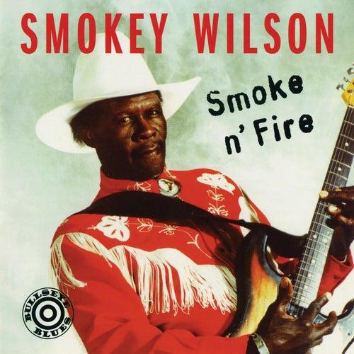 Smoke 'N' Fire de Smokey Wilson