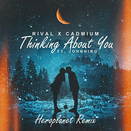 Thinking About You (Heroplanet Remix) de Rival