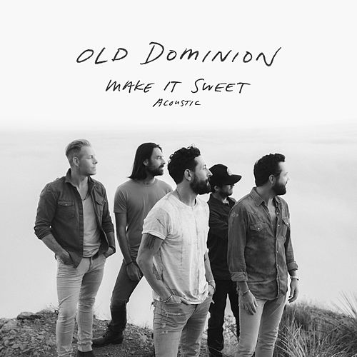 Make It Sweet (Acoustic) de Old Dominion