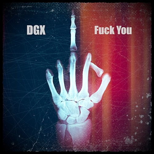 Fuck You by Dgx