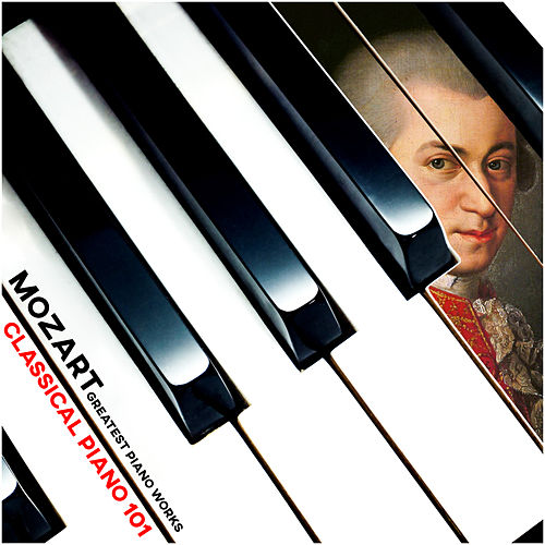 Mozart: Greatest Piano Works de Classical Piano 101