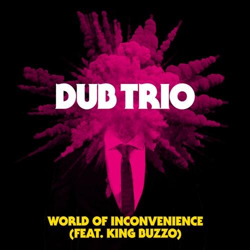 World Of Inconvenience by Dub Trio