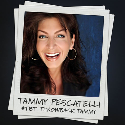 #TBT Throwback Tammy by Tammy Pescatelli