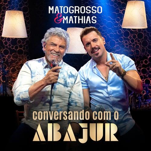 Conversando Com o Abajur de Matogrosso e Mathias
